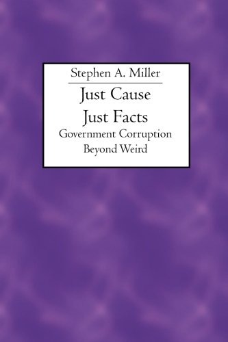 Just Cause Just Facts: Government Corruption Beyond Weird