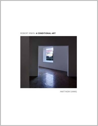robert-irwin-a-conditional-art