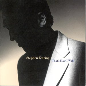 Stephen Fearing - That's How I Walk