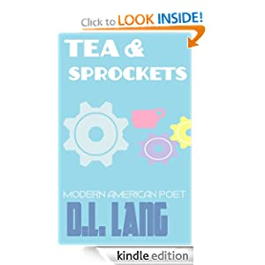 Tea & Sprockets: A Modern American Poetry Book