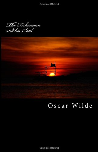 the fisherman and his soul essay Read online or download for free graded reader ebook and audiobook the fisherman and his soul by oscar wilde of elementary level you can download in epub, mobi, fb2, rtf, txt, mp3.
