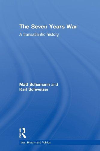 The Seven Years War: A Transatlantic History (War, History and Politics)