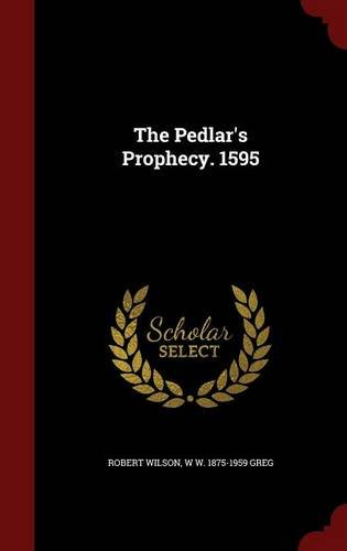 The Pedlar's Prophecy. 1595
