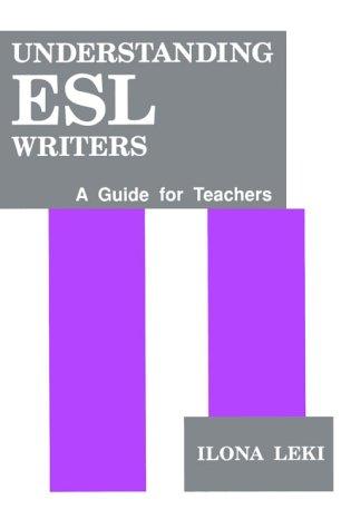 Understanding ESL Writers A Guide for Teachers086709429X