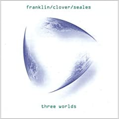 Franklin, Clover, Seales: Three Worlds
