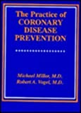 The Practice of Coronary Disease Prevention (0683180452) by Miller, Michael
