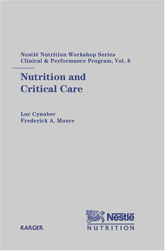 Nutrition And Critical Care: 8Th Nestle Nutrition Workshop, Paris, September 2002 (Nestle Nutrition Workshop Series: Pediatric Program)