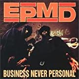 Business Never Personal ~ EPMD