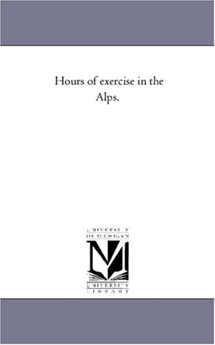 Hours of Exercise in the Alps.