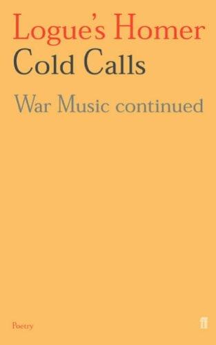 Logue's Homer: Cold Calls: War Music Continued: Vol 1