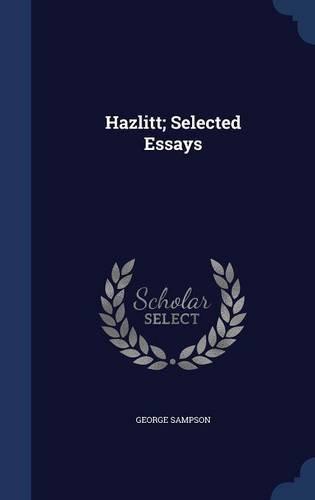 Hazlitt; Selected Essays