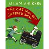 The Cat Who Got Carried Awayby Allan Ahlberg