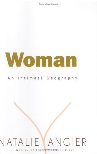 Woman: An Intimate Geography, Natalie Angier