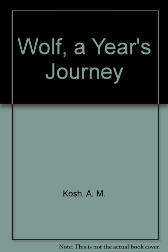 Wolf: A year's journey