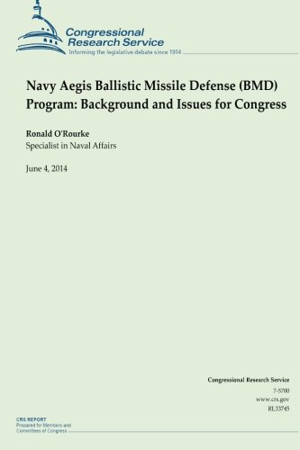 Navy Aegis Ballistic Missile Defense (BMD) Program: Background and Issues for Congress PDF