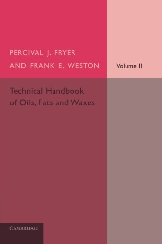 Technical Handbook of Oils, Fats and Waxes: Volume 2, Practical and Analytical (The Cambridge Technical Series)
