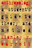 Anthropology: A Student's Guide to Theory and Method (0802078338) by Stanley Barrett