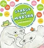 George and Martha: The Complete Stories of Two Best Friends (George & Martha Early Reader (Hardback))