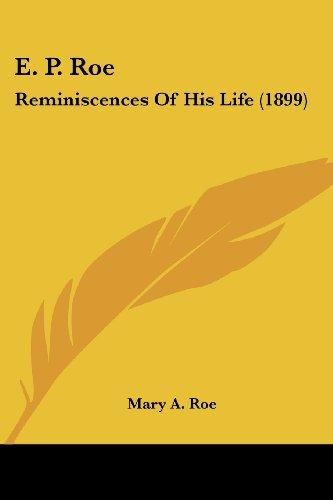 E. P. Roe: Reminiscences of His Life (1899)