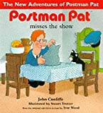 John Cunliffe Postman Pat Misses the Show (The New Adventures of Postman Pat)