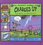 Charged Up: The Story of Electricity...
