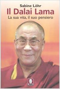 Il Dalai Lama. La sua vita, il suo pensiero (Italian) Perfect