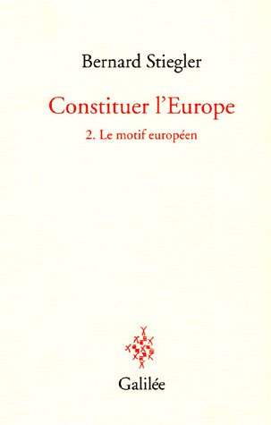 Constituer l'Europe : Tome 2, Le motif européen