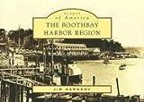 The  Boothbay  Harbor  Region  (ME)   (Scenes  of  America)