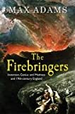 The Firebringers: Art, Science and the Struggle for Liberty in 19th Century Britain