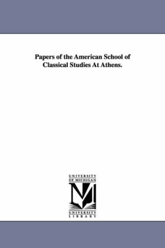 Papers of the American School of Classical Studies at Athens.
