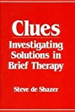 img - for Clues : Investigating Solutions in Brief Therapy book / textbook / text book