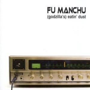 Fu Manchu - Eatin Dust - Zortam Music