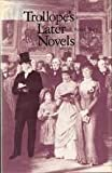 Trollope's Later Novels (0520034074) by Tracy, Robert