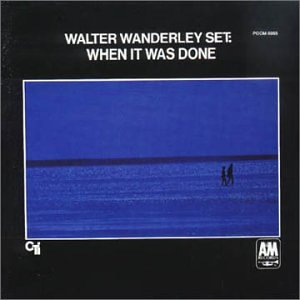 When It Was Done by Walter Wanderley