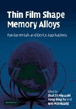 Thin Film Shape Memory Alloys: Fundamentals and Device Applications by Cambridge University Press