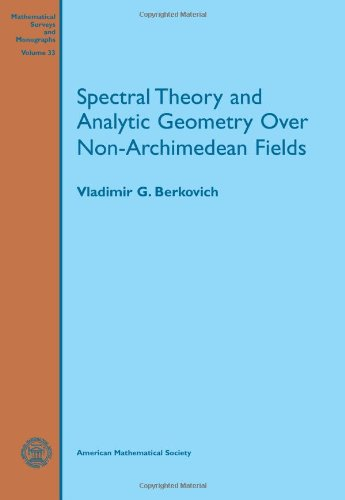 Spectral Theory And Analytic Geometry Over Non-Archimedean Fields