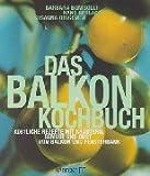 Das Balkon Kochbuch - Barbara Bonisolli