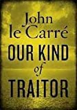 Our Kind Of Traitor (024195374X) by Le Carre, John