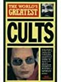 The World's Greatest Cults (0753700883) by Nigel Cawthorne