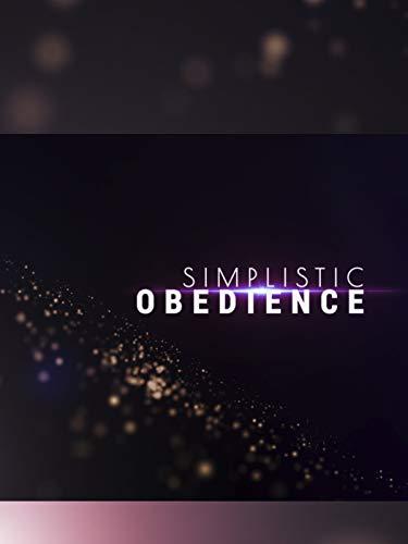 Simplistic Obedience