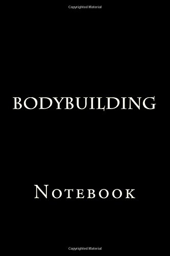 Bodybuilding: Notebook [Wild Pages Press] (Tapa Blanda)