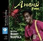 Anansi Time with Bobby Norfolk (World Storytelling from August House)