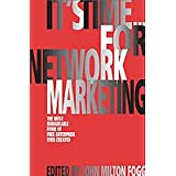 It's Time...for Network Marketing. The most remarkable form of free enterprise ~ John Milton Fogg
