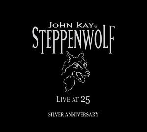 Steppenwolf - Live At 25: Silver Anniversary - Zortam Music