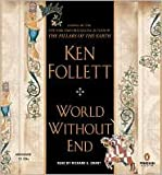 World Without End Publisher: Penguin Audio; Abridged edition