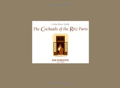 The Cocktails of the Ritz Paris by Colin Peter Field