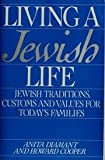 Living a Jewish Life: A Guide for Starting, Learning, Celebrating, and Parenting (0062730258) by Diamant, Anita