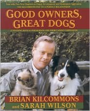 Good Owners, Great Dogs by Brian Kilcommons, Sarah Wilson (Good Dog Good Owner compare prices)