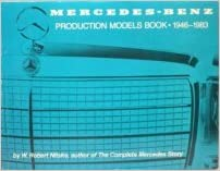Mercedes-Benz production models book, 1946-1983: Detailed descriptions, specifications, photos, production data and prices of all 1946-95 passenger automobiles