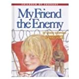 My Friend, the Enemy: Surviving a Prison Camp (Children of Courge)